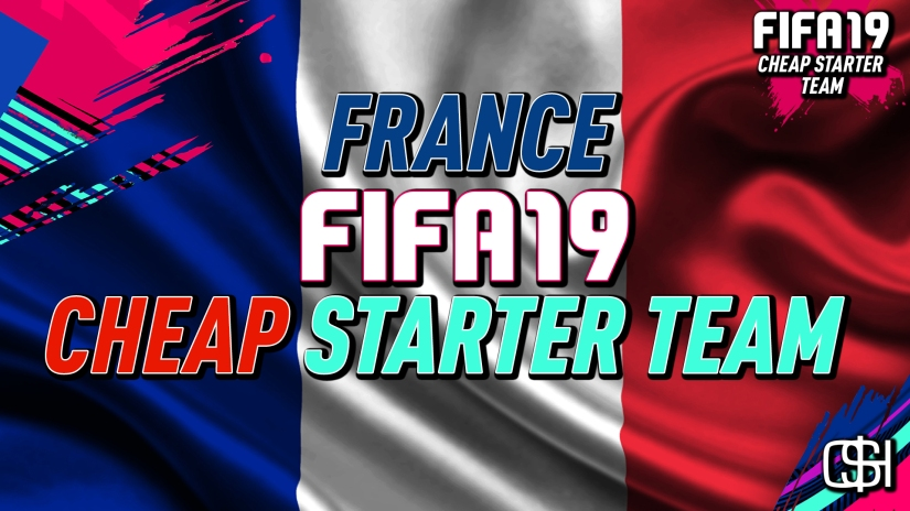 CHEAP FRANCE STARTER TEAM FIFA 19 CHEAP FRENCH TEAM SQUAD QUICKSTOPHICKS FIFA 19 YOUTUBE VIDEO.jpg