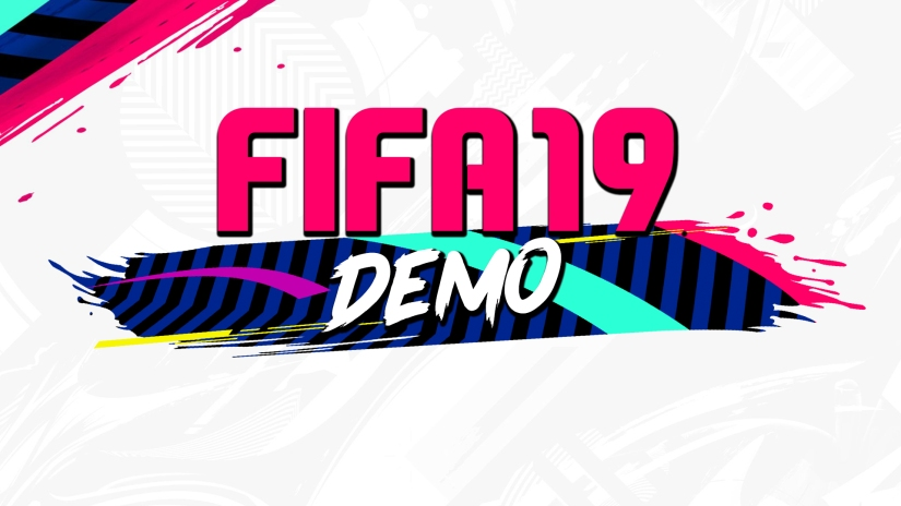FIFA 19 DEMO RELEASED THURSDAY 13TH SEPTEMBER