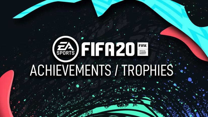 FIFA 20 ACHIEVEMENTS AND TROPHIES COMPLETE LIST DETAILS