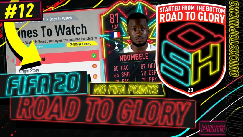 FIFA 20 ROAD TO GLORY YOUTUBE VIDEO FIFA 20 ULTIMATE TEAM ROAD TO GLORY EPISODE 12 QUICKSTOPHICKS ONES TO WATCH NDOMBELE SEASON OBJECTIVES COMPLETED